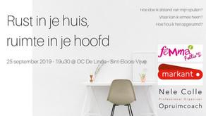 25-9-2019 / 19u30 @ Sint-Eloois-Vijve  - Rust in je huis, ruimte in je hoofd
