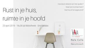 23/4/2019 / 19u30 - Sint-Niklaas - Rust in je huis, ruimte in je hoofd