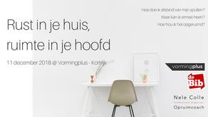11-12-2018 - Rust in je huis, ruimt in je hoofd @ VormingPlus Kortrijk VOLZET