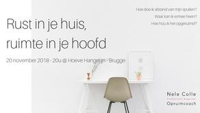 20-11-2018 / 20u - Infoavond Rust in je huis, ruimte in je hoofd @ Hoeve Hangerijn - Brugge VOLZET