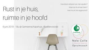 6-6-2019 / 19u -  Ruddervoorde (Brugge) -Rust in je huis, ruimte in je hoofd