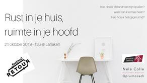 21-10-2018 - 13u / Workshop 'Rust in je huis, ruimte in je hoofd' @ Lanaken