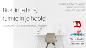 29-4-2019 / 19u30 - Oosterzele - Infoavond 'Rust in je huis, ruimte in je hoofd'
