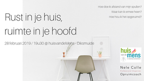 28-2-2019 / 19u30 - Diksmuide - Workshop Rust in je huis, ruimte in je hoofd - VOLZET