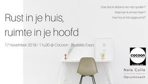 17-11-2018 / 11u30 - Rust in je huis, ruimt in je hoofd @ Cocoon Brussels Expo