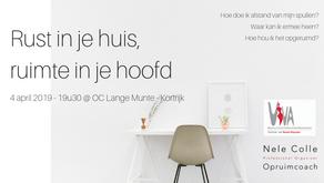 4-4-2019 / 19u30 - Kortrijk - Rust in je huis, ruimte in je hoofd