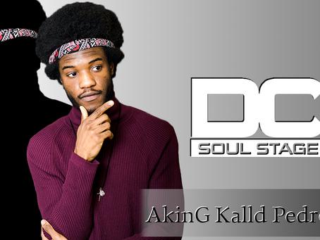 AkinG Kalld Pedro | The D.C. Soul Stage [Season 3 : Episode 1]