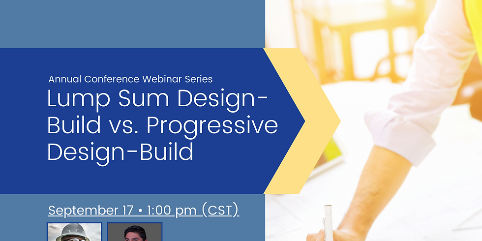 Conference Webinar Series - Lump Sum Design-Build vs. Progressive Design-Build