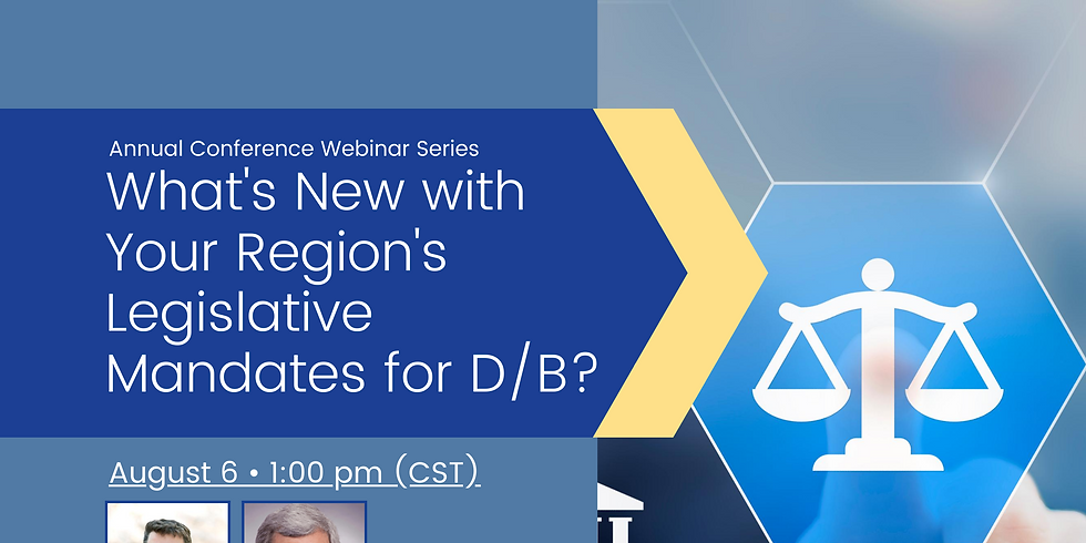Conference Webinar Series: What's New with Your Region's Legislative Mandates for D/B?