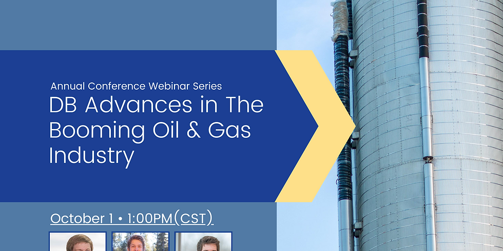 Conference Webinar Series: D/B Advances in the Booming Oil and Gas Industry