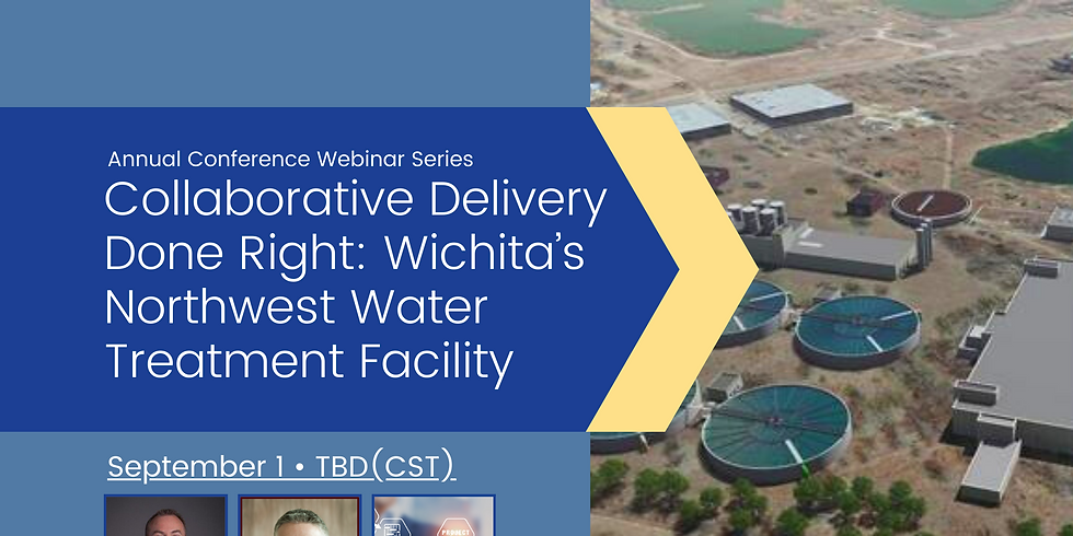 Conference Webinar Series: Collaborative Delivery Done Right: Wichita's Northwest Water Treatment Facility