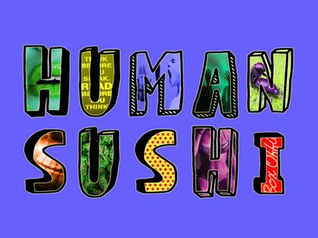 Human Sushi Episode 8: Health, Films & Croquetas (with Katalina Viteri)