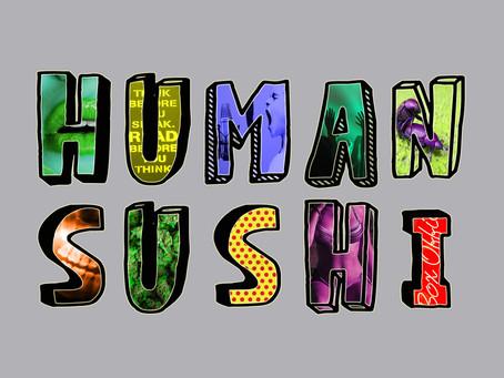 Human Sushi Episode 9: New Instagram Who Dis?