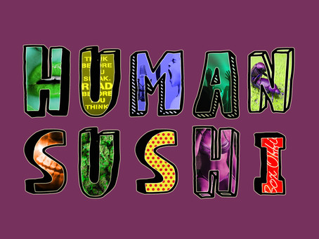 Human Sushi Episode 11: Hits From the Bong (with Soopaman)