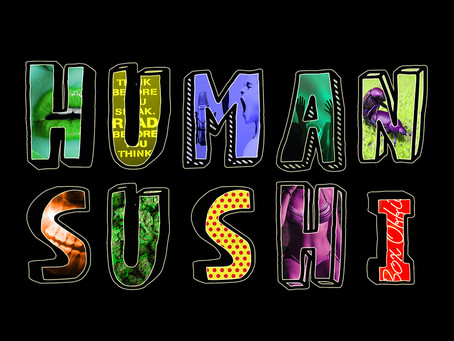 Human Sushi Ep 3: Real Food, Fake Butts and Superheroes (with Tropic 2.0)