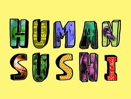 Human Sushi Episode 6: Life After Rap pt 2 (with Soarse Spoken)