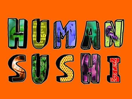 Human Sushi Episode 2: Battle Raps and Propaganda
