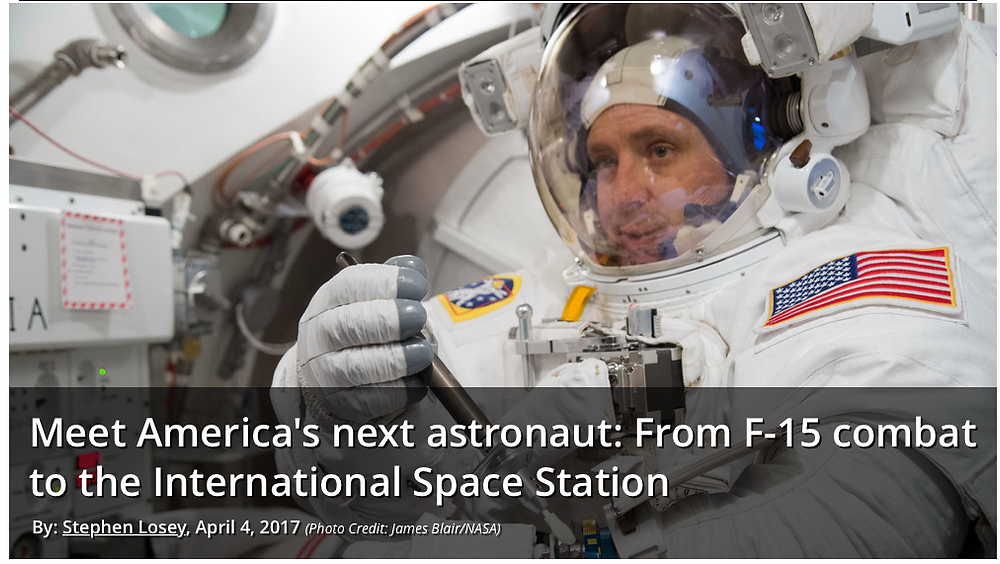 Use the following link to read the entire article:  https://www.airforcetimes.com/articles/meet-americas-next-astronaut-from-f-15-combat-to-the-international-space-station