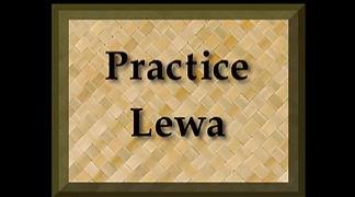 Practice the Lewa.