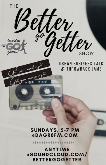 Better Go Getter Radio Show