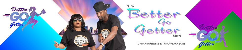 Better Go Getter Urban Business Radio Sh