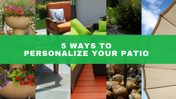 5 ways to personalize your patio space by Buckeye Landscaping & Oheil Irrigation.
