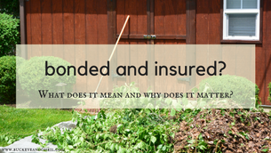 Bonded and Insured?