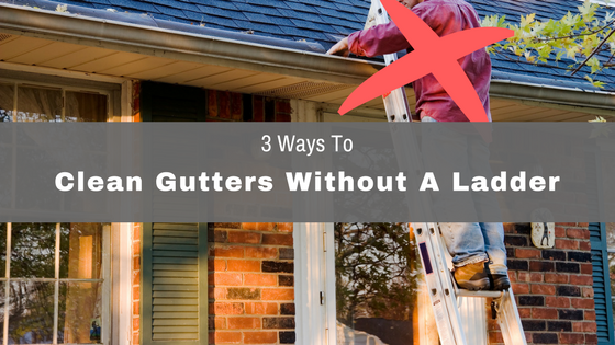 Ways to clean gutters with out using a ladder, clean gutters while standing on the ground.