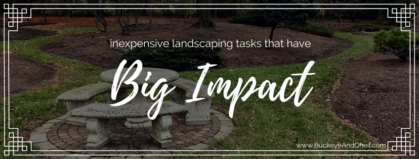 inexpensive landscaping tasks that have big impact
