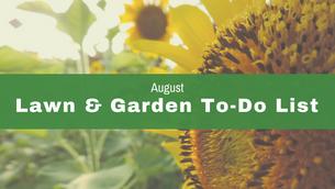 August Lawn & Garden To-To List