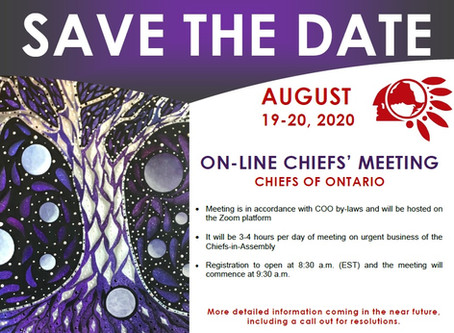 Save The Date - Chiefs of Ontario On-Line Chiefs Meeting: August 19-20 2020