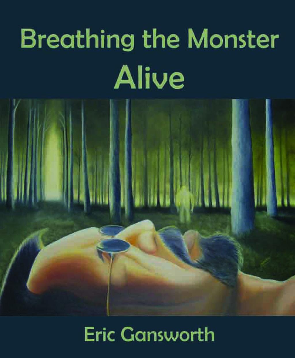 Breathing the Monster Alive
