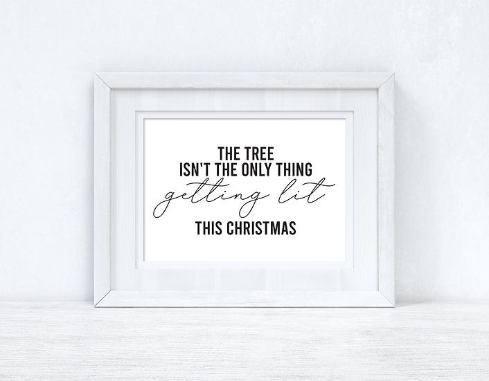 The Tree Isn't the Only Thing Christmas Seasonal Wall Home Decor Print