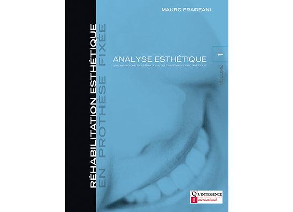 Réhabilitation Esthétique en Prothèse Fixée : Volume 1