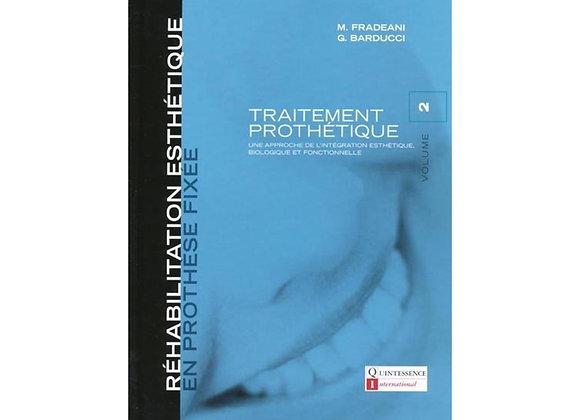 Réhabilitation Esthétique en Prothèse Fixée : Volume 2