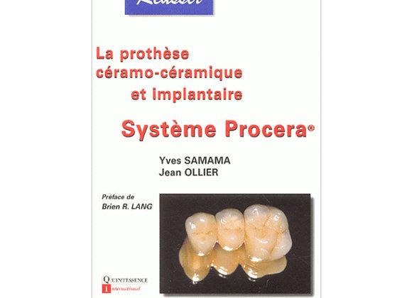 La Prothèse Céramo-céramique et Implantaire :Système Procera