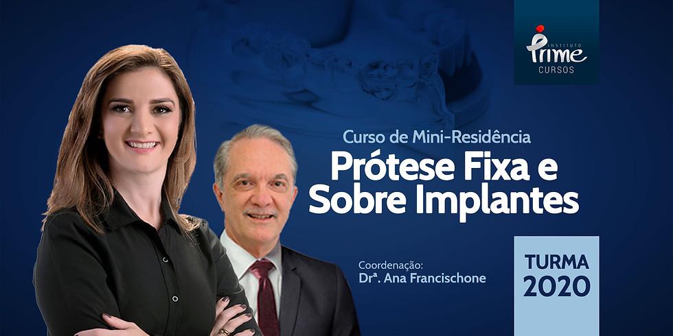 Mini Residência em Prótese Fixa e sobre Implantes