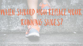 When should you replace your running shoes?
