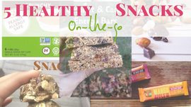 5 Healthy On-the-go Snacks