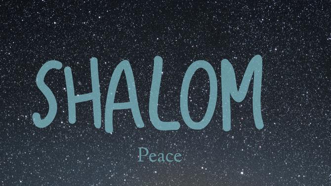 Week 1- Shalom~Peace