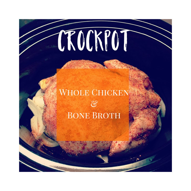 Crock pot Whole Chicken and Bone Broth Recipe