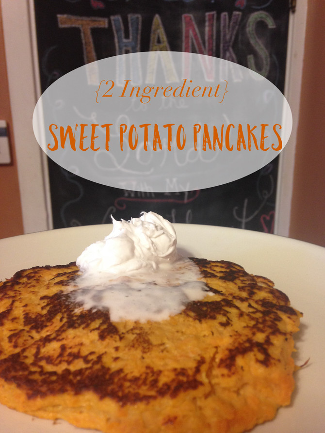 {Two Ingredient} Sweet Potato Pancakes