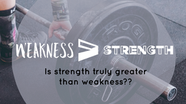 Weakness>Strength?