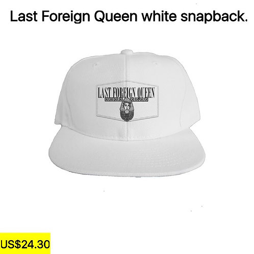 Last Foreign Queen White Snapback.