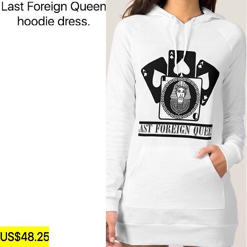 Last Foreign Queen Hoodie Dress.