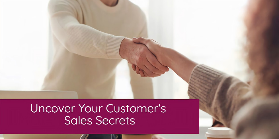 Uncover Your Customer's Sales Secrets