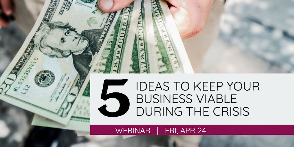 5 Ideas to Keep Your Business Viable During the Crisis