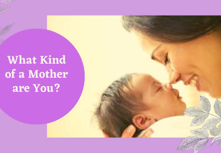 What Kind Of A Mother Are You?