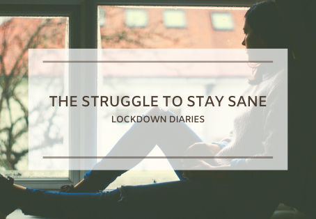 The Struggle to Stay Sane