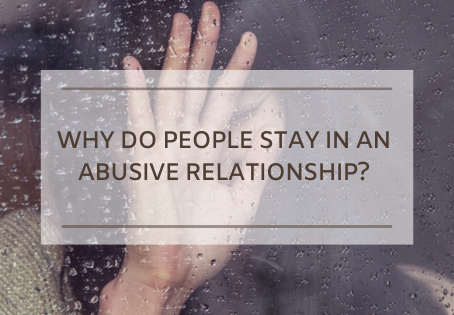 Top 5 Reasons Why We Stay in an Abusive Relationship